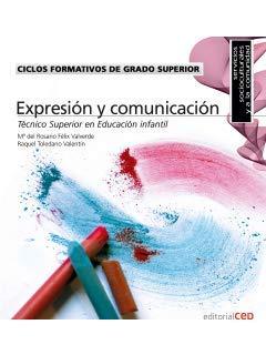 Ciclos formativos de grado superior : técnico superior en educación infantil : expresión y comunicación