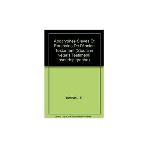 Apocryphes Slaves Et Roumains De L'Ancien Testament
