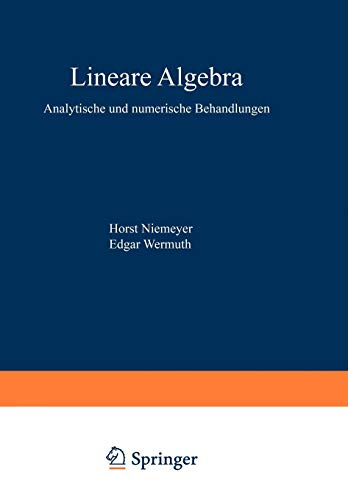 Lineare Algebra: Analytische und numerische Behandlungen (Rechnerorientierte Ingenieurmathematik)