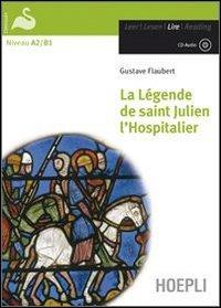 La legende de Saint Julien l'hospitalier. Con CD Audio
