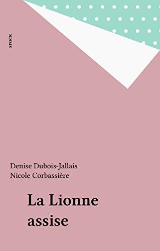 Téléchargement La Lionne assise pdf