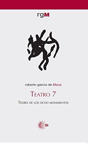 Teatro 7. Teoría De Los Ocho Movimientos