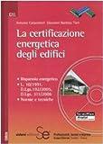 La certificazione energetica degli edifici. Con CD-ROM