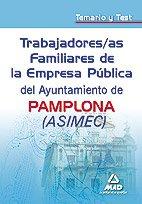 Trabajadores/As Familiares De La Empresa Pública Del Ayuntamiento De Pamplona Asimec. Temario Y Test