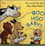 What Shall We Do with the Boo-hoo Baby? In German and English