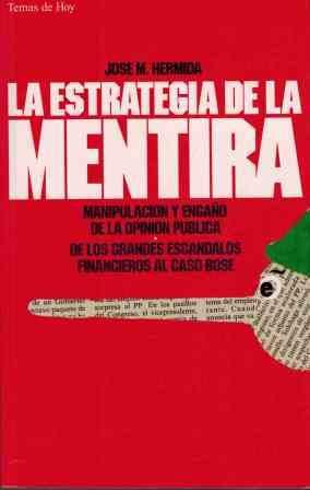 Estrategia de la mentira, la. manipulacion y engaño de la opinion publ por Jose M. Hermida