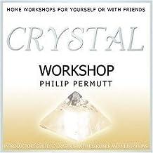 Crystal Workshop Philip Permutt by Philip Permutt