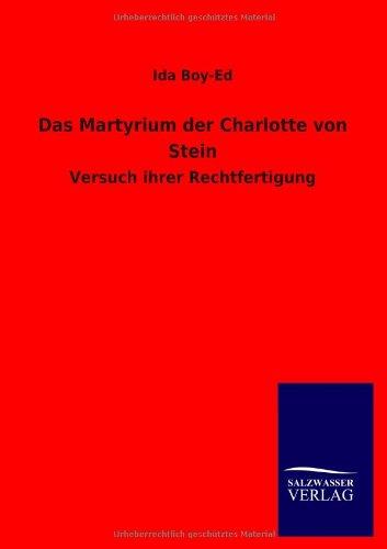 Das Martyrium der Charlotte von Stein: Versuch ihrer Rechtfertigung