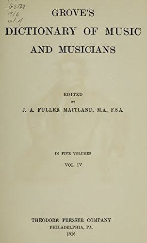 Grove's Dictionary of Music and Musicians (Volume IV) (English Edition)