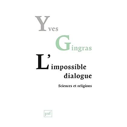 L'impossible dialogue. Sciences et religions (Hors collection)