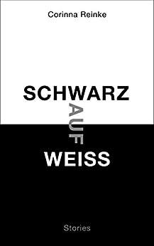 Schwarz auf Weiß: Stories