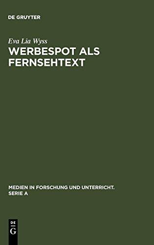 Werbespot als Fernsehtext: Mimikry, Adaptation und kulturelle Variation (Medien in Forschung und Unterricht. Serie A, Band 49)