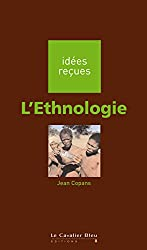 L'Ethnologie: idées reçues sur l'ethnologie