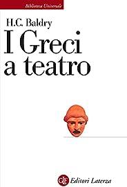 I Greci a teatro: Spettacolo e forme della tragedia