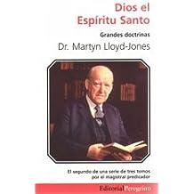 Dios el Espíritu Santo (Grandes Doctrinas)
