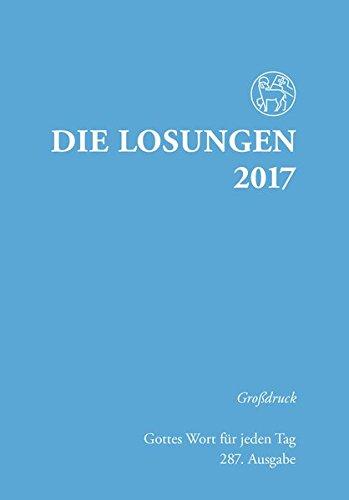 Die Losungen 2017 / Großdruckausgabe: Deutschland / Deutschland