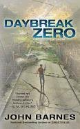 [Daybreak Zero] (By: John Barnes) [published: December, 2011]