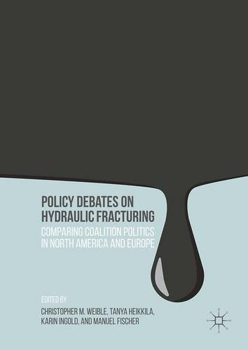 policy-debates-on-hydraulic-fracturing-comparing-coalition-politics-in-north-america-and-europe