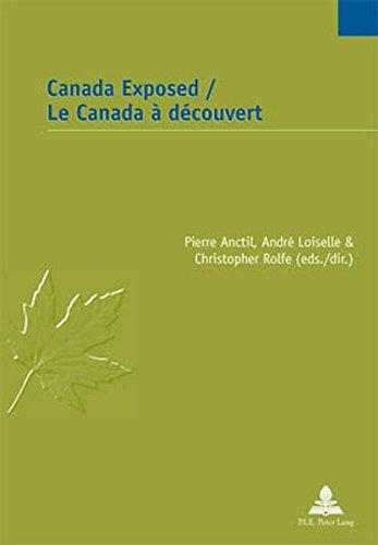 Canada Exposed / Le Canada à découvert (Études canadiennes - Canadian Studies, Band 20) -