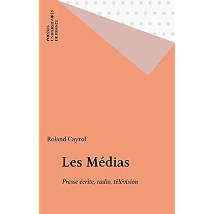 Les Médias: Presse écrite, radio, télévision (Thémis)