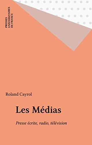 Les Médias: Presse écrite, radio, télévision (Thémis) par Roland Cayrol