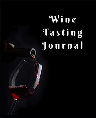 WINE TASTING JOURNAL: Wine review & Collection Log Book for every one who loves wine