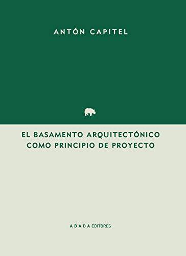 El basamento arquitectónico como principio del proyecto (Lecturas de arquitectura)