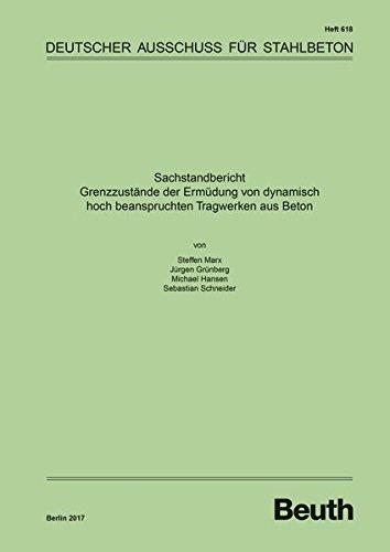 Sachstandbericht - Grenzzustände der Ermüdung von dynamisch hoch beanspruchten Tragwerken aus Beton (DAfStb-Heft)