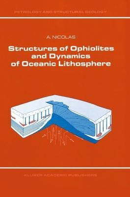 [(Structures of Ophiolites and Dynamics of Oceanic Lithosphere)] [By (author) Adolphe Nicolas] published on (August, 1989)
