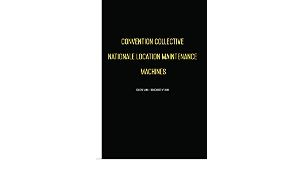 Convention Collective Nationale Location Maintenance
