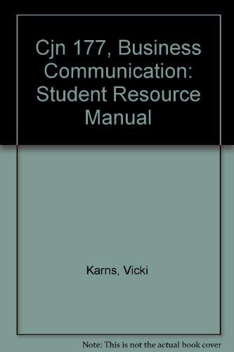 Cjn 177, Business Communication: Student Resource Manual