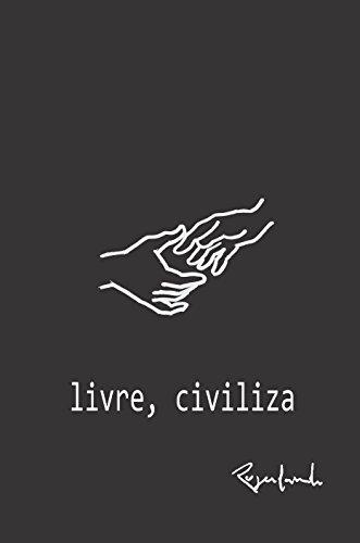 livre, civiliza (Portuguese Edition) por Rogerlando Cavalcante