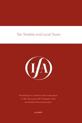 Tax Treaties and Local Taxes (IFA Congress Seminar) by International Fiscal Association (IFA) (1993-05-24)