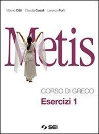 Metis. Corso di greco. Esercizi. Per il Liceo classico. Con espansione online: 1