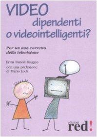 Video dipendenti o videointelligenti? Per un uso corretto della televisione
