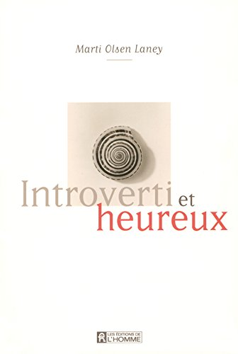 INTROVERTI ET HEUREUX par MARTI OLSEN LANEY
