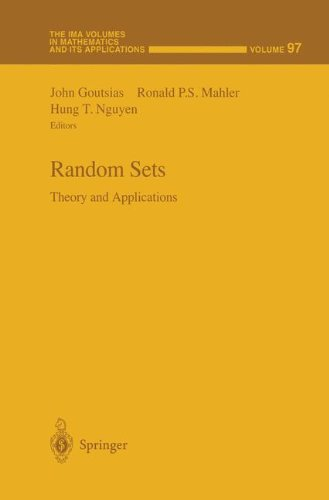 Random Sets: Theory and Applications (The IMA Volumes in Mathematics and its Applications)