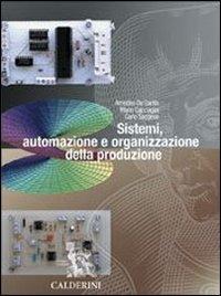 Sistemi, automazione e organizzazione della produzione. Per gli Ist. Professionali per l'industria e l'artigianato