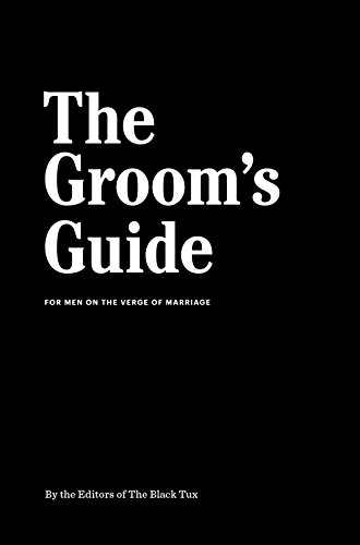 the-grooms-guide-for-men-on-the-verge-of-marriage