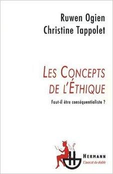 Les concepts de l'thique : Faut-il tre consquentialiste ? de Ruwen Ogien,Christine Tappolet ( 9 janvier 2009 )