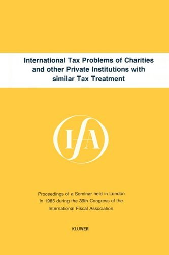 International Tax Problems Of Charities And Other Private Institutes (IFA congress seminar series) by International Fiscal Association (IFA) (1986-08-07)