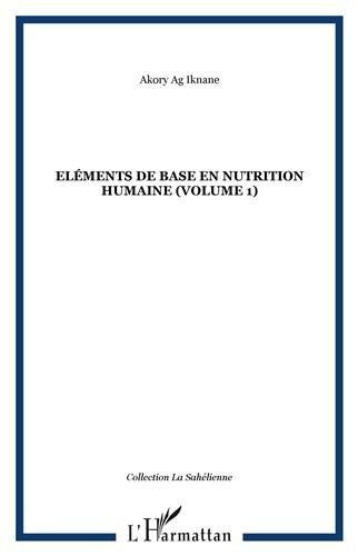 Eléments de base en nutrition humaine : Volume 1
