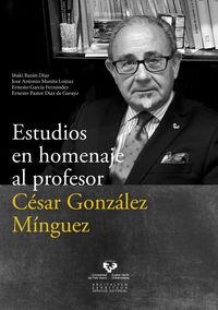 Estudios En Homenaje Al Profesor César González Mínguez por Aa.Vv.