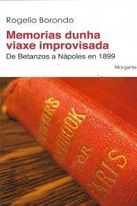 Memorias dunha viaxe improvisada: de Betanzos a Nápoles en 1899 (Mudanzas) por Rogelio Borondo