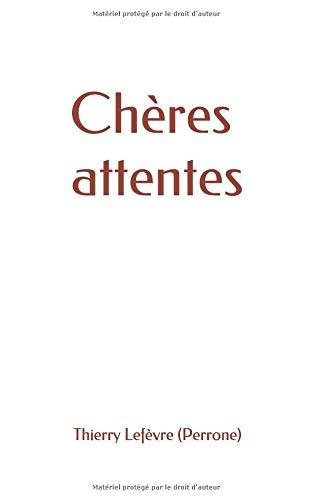 Chères attentes par Thierry Lefèvre (Perrone)