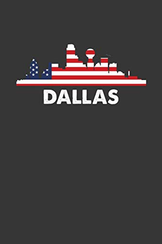 Dallas: 100 page 6 x 9 Travel journal Vacation in American City skylines, holidays, patriotic US flag to jot down your information, flights, budget and notes