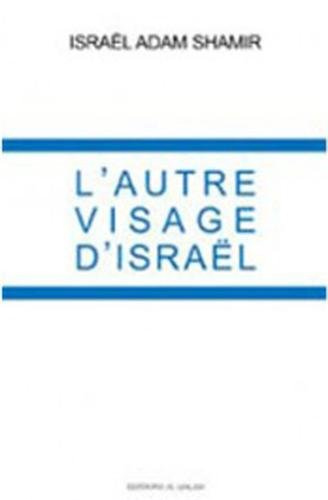 Autre visage d'Israël (L') par Israël Adam SHAMIR