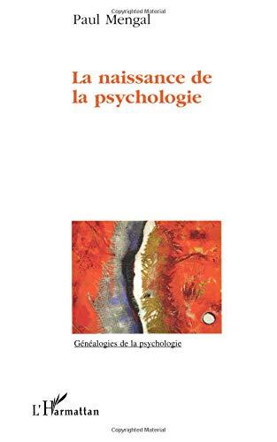 La naissance de la psychologie par Paul Mengal