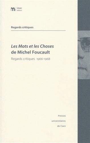 Les Mots et les Choses de Michel Foucault : Regards critiques 1966-1968
