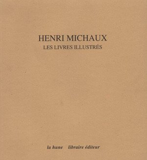 Henri Michaux : Les livres illustrés